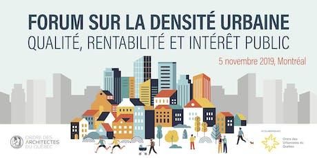 Forum sur la densité urbaine - Qualité, rentabilité et intérêt public billets