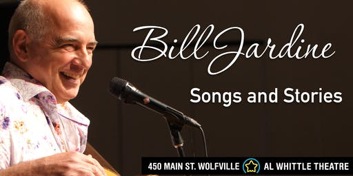 "An evening with        Bill Jardine            ""Songs and Stories"""