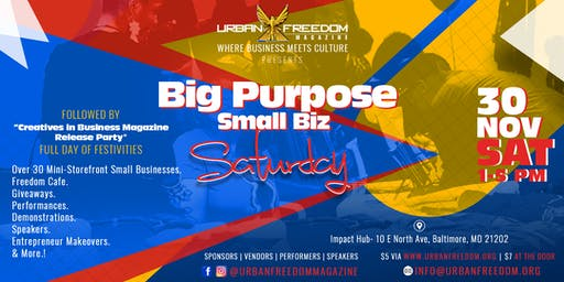 """Big Purpose, Small Business Saturday"" -Presented by Urban Freedom Magazine"