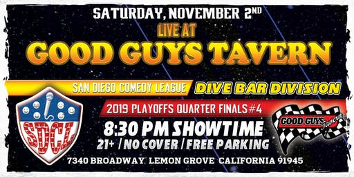 SD Comedy League 2019: Quarter Finals #4: Good Guys Tavern: 11/02/19