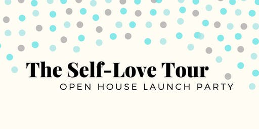 The Self-Love Tour Open House Launch Party