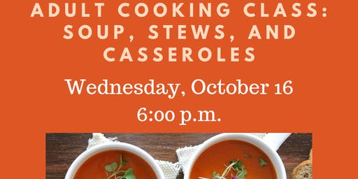 Adult Cooking Class: Soup, Stews, and Casseroles