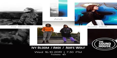 Ivy Bloom | Andi | Aoife Wolf  tickets