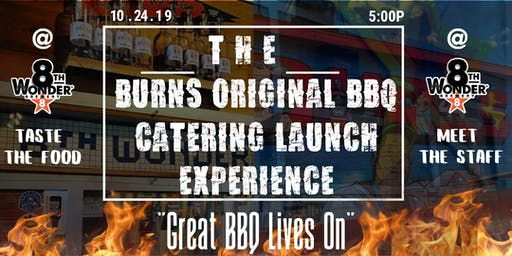 Burns Original BBQ Catering Launch Experience