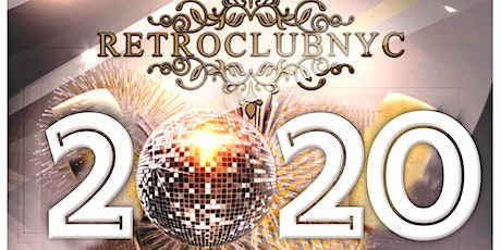 Retroclubnyc New Year's Eve Dance Party 2020 - 70s, 80s, 90s Dance Music tickets