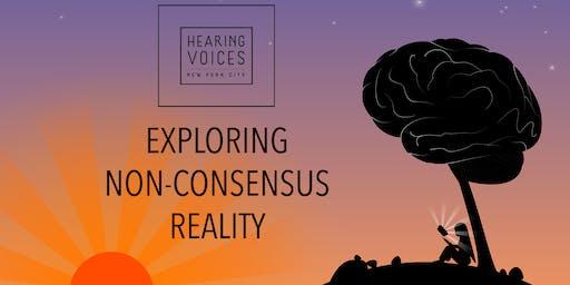 Exploring Non-Consensus Reality