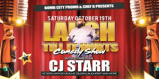 Laugh Till It Hurts: Comedy Show featuring CJ STARR