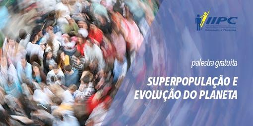 Superpopulação e Evolução no Planeta