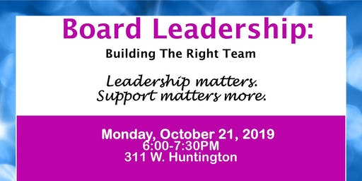 Board Leadership: Building The Right Team