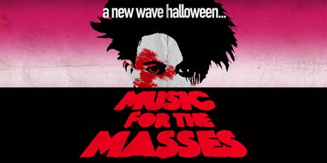 Music for the Masses - A New Wave Halloween - Free w/RSVP [First 50 PPL] tickets