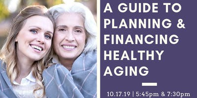 A Guide to Planning and Financing Healthy Aging