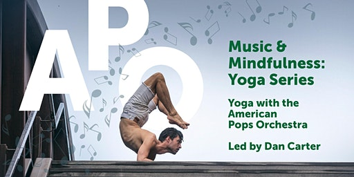 Practice II: Music & Mindfulness: Yoga with The American Pops Orchestra