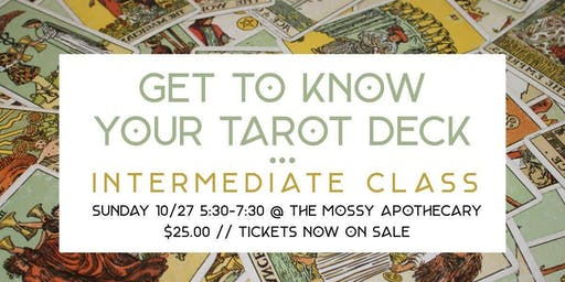 Get To Know Your Tarot Deck // Intermediate Class