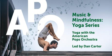 Practice III: Music & Mindfulness: Yoga with The American Pops Orchestra tickets