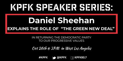 KPFK Speaker Series: Daniel Sheehan  on The Green New Deal