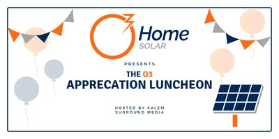 O3 Home Solar Appreciation Luncheon