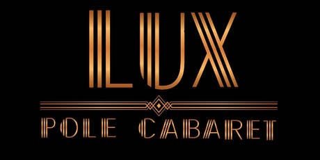 LUX POLE CABARET  tickets