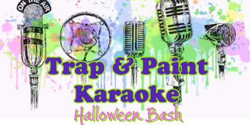 Trap and Paint Karaoke Halloween Bash
