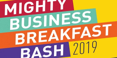 Mighty Business Breakfast Bash 2019 tickets