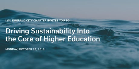 I2SL Emerald City Driving Sustainability Into the Core of Higher Education tickets