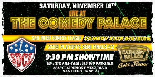 SD Comedy League 2019: Semi Finals #2: Comedy Palace Gold Room: 11/16/19