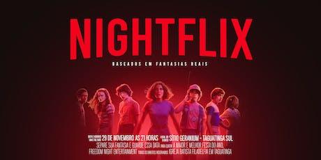 Nightflix ingressos