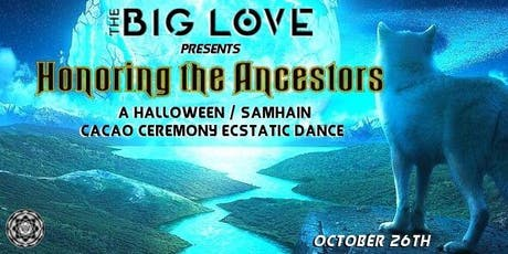 The Big Love - Honoring the Ancestors: A Hallowe'en/Samhain Ecstatic Dance tickets