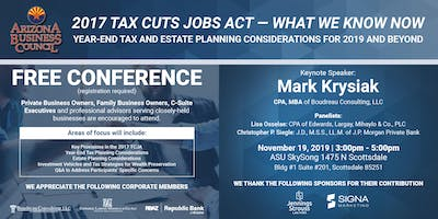 2017 Tax Cuts Jobs Act— What We Know Now | Year-End Tax & Estate Planning Considerations for 2019 & Beyond