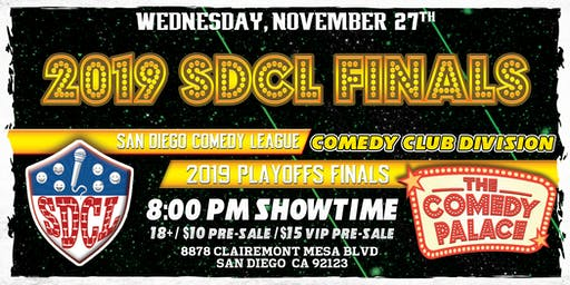 2019 SD Comedy League Finals : Comedy Palace Main Room: 11/27/19