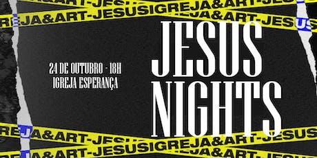 Jesus Nights ingressos