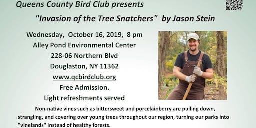 "QCBC Meeting Jason Stein presents ""Invasion of the Tree Snatchers"""