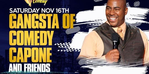 Gangsta of Comedy-Capone and Friends
