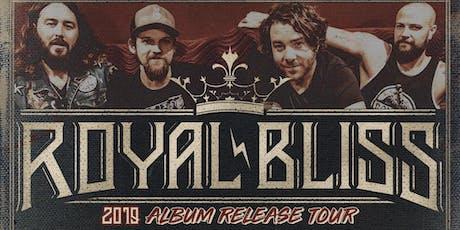 ROYAL BLISS - Album Release Tour tickets