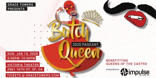 Grace Towers Presents ♛ BUTCHQUEEN 2020 ♛ the pageant