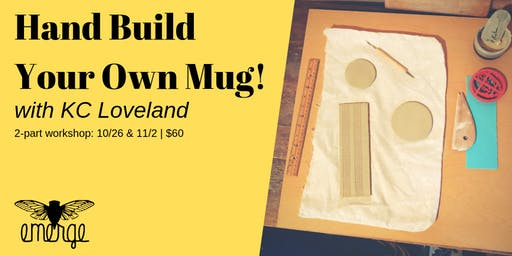 Hand Build Your Own Mug with KC Loveland