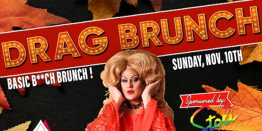 Drag Brunch Fall Basic B**ch Edition !