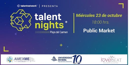 Talent Night Playa del Carmen Octubre 2019