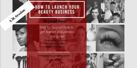How to Launch Your Beauty Business (A.M. Session) tickets