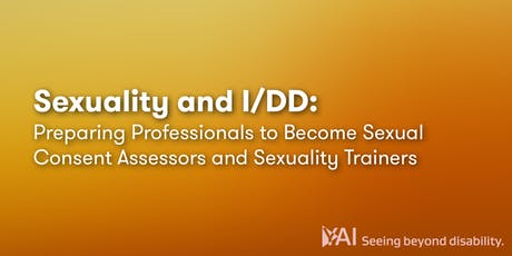 Sexuality and I/DD: Preparing Professionals to Become Sexual Consent Assessors/Sexuality Trainers tickets
