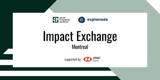 Social Innovation Academy presents: Impact Exchange Montreal