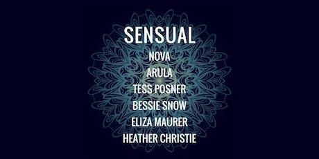 Sensual featuring Heather Christie, NOVA, Arula, Tess Posner, Bessie Snow tickets