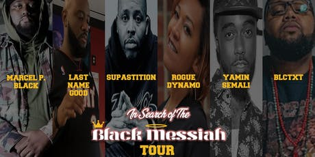 In Search Of The Black Messiah Tour w/ Marcel P. Black &  Supastition tickets