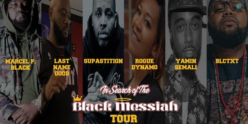 In Search Of The Black Messiah Tour w/ Marcel P. Black &  Supastition