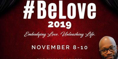 """# Be Love Conference  """"Embodying Love & Unleashing Life"""""""