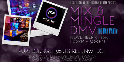DAY PARTY: MIX & MINGLE DMV!