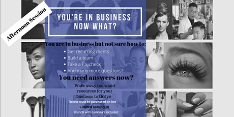 You're In Business Now What? (P.M.Session) tickets