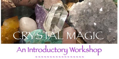 Crystal Magic - An Introductory Workshop