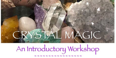 Crystal Magic - An Introductory Workshop tickets