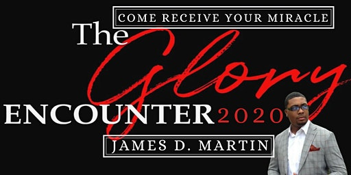 The Glory Encounter with James D. Martin