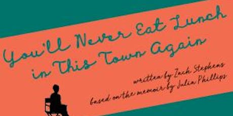 You'll Never Eat Lunch in This Town Again - FringeBYOV tickets